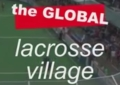 Film Global Lacrosse Village